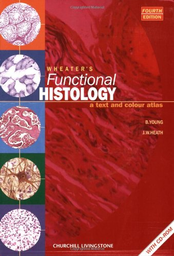 Wheater's Functional Histology A Text and Colour Atlas 4th 2000 (Revised) edition cover