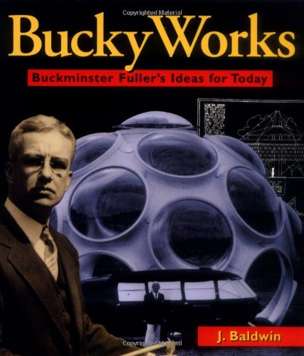 BuckyWorks Buckminster Fuller's Ideas for Today  1996 edition cover