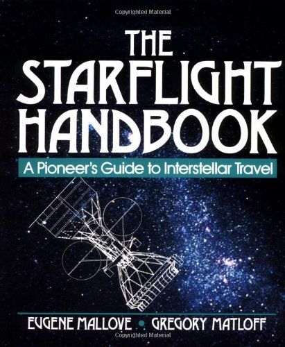 Starflight Handbook A Pioneer's Guide to Interstellar Travel 1st 1989 9780471619123 Front Cover