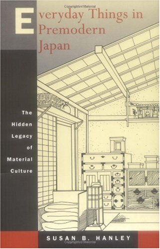 Everyday Things in Premodern Japan The Hidden Legacy of Material Culture N/A edition cover