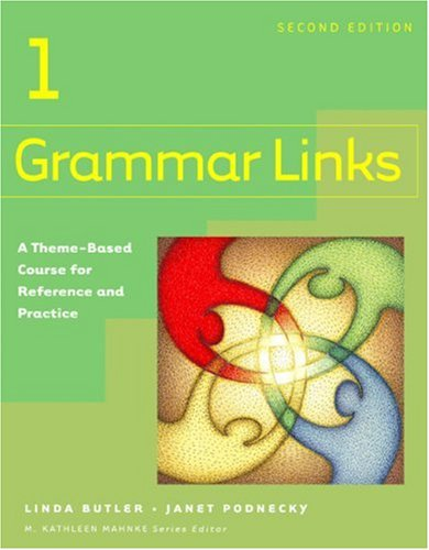 Grammar Links A Theme-Based Course for Reference and Practice 2nd 2005 edition cover