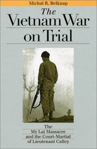 Vietnam War on Trial The My Lai Massacre and Court-Martial of Lieutenant Calley  2002 edition cover