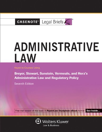 Administrative Law Breyer, Stewart, Sunstein, and Vermeule's Administrative Law and Regulatory Policy - Problems, Texts, and Cases 7th (Student Manual, Study Guide, etc.) edition cover