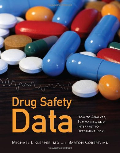 Drug Safety Data How to Analyze, Summarize, and Interpret to Determine Risk  2011 (Revised) 9780763769123 Front Cover