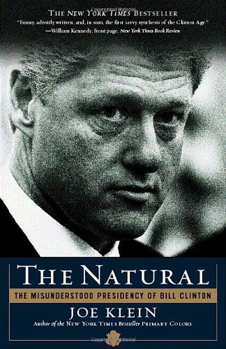 Natural The Misunderstood Presidency of Bill Clinton N/A 9780767914123 Front Cover