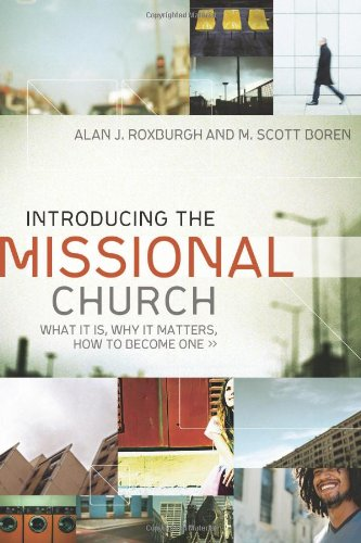 Introducing the Missional Church What It Is, Why It Matters, How to Become One  2009 edition cover