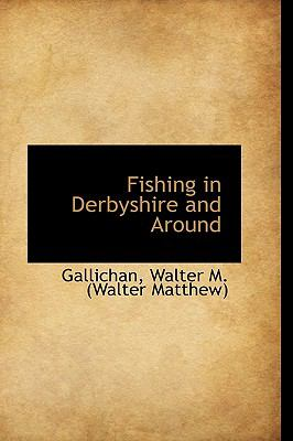 Fishing in Derbyshire and Around N/A 9781113541123 Front Cover