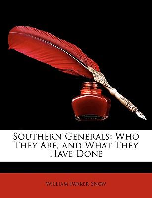 Southern Generals Who They Are, and What They Have Done N/A edition cover
