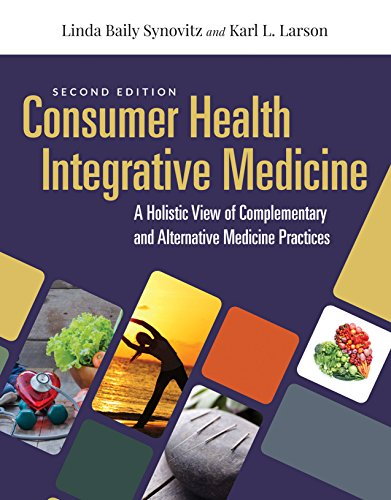 Consumer Health and Integrative Medicine a Holistic View of Complementary and Alternative Medicine Pr  2nd 2020 (Revised) 9781284144123 Front Cover