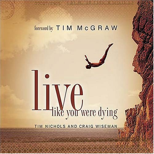 Live Like You Were Dying   2004 9781401602123 Front Cover