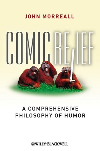 Comic Relief A Comprehensive Philosophy of Humor  2009 edition cover