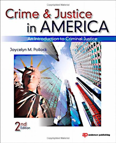Crime and Justice in America An Introduction to Criminal Justice 2nd 2011 (Revised) 9781437735123 Front Cover