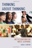 Thinking about Thinking Metacognition for Music Learning  2014 edition cover