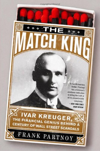 Match King Ivar Kreuger, the Financial Genius Behind a Century of Wall Street Scandals N/A edition cover