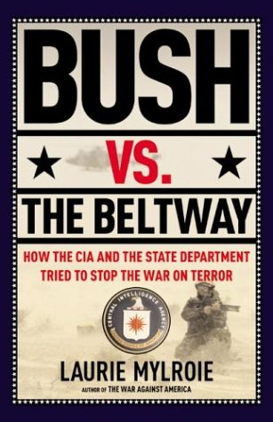 Bush vs. the Beltway How the CIA and the State Department Tried to Stop the War on Terror  2003 9780060580124 Front Cover