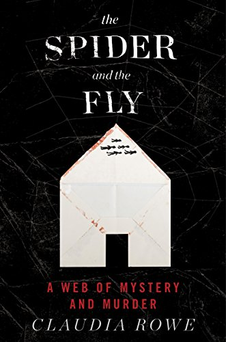 Spider and the Fly A Reporter, a Serial Killer, and the Meaning of Murder  2017 9780062416124 Front Cover