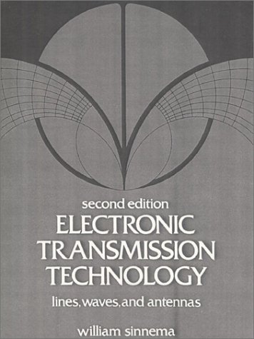 Electronic Transmission Technology Lines, Waves, and Antennas 2nd 1988 edition cover