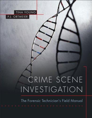 Crime Scene Investigation The Forensic Technician's Field Manual  2011 edition cover