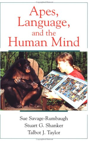 Apes, Language, and the Human Mind   2001 (Reprint) 9780195147124 Front Cover