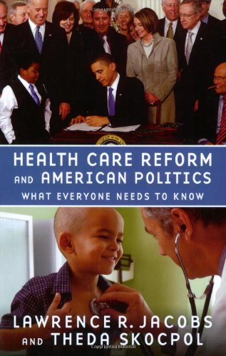 Health Care Reform and American Politics What Everyone Needs to Know  2011 edition cover