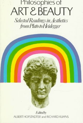 Philosophies of Art and Beauty Selected Readings in Aesthetics from Plato to Heidegger  1976 (Reprint) edition cover