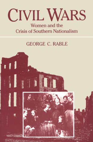 Civil Wars Women and the Crisis of Southern Nationalism  1991 edition cover