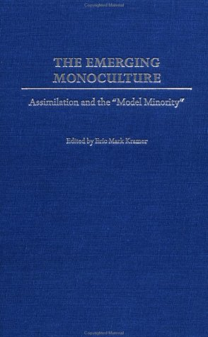 """Emerging Monoculture Assimilation and the """"Model Minority""""  2003 edition cover"""