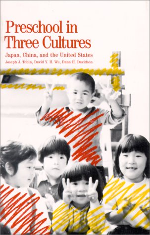 Preschool in Three Cultures Japan, China and the United States  1989 (Reprint) edition cover