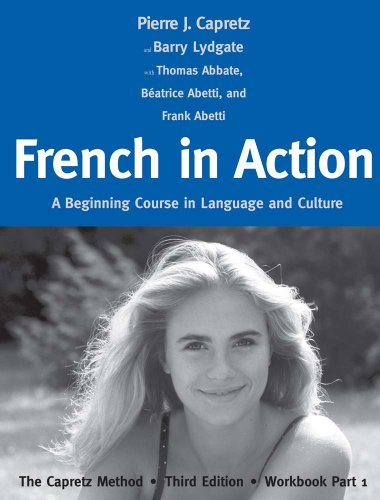 French in Action A Beginning Course in Language and Culture: the Capretz Method, 3rd 2013 edition cover