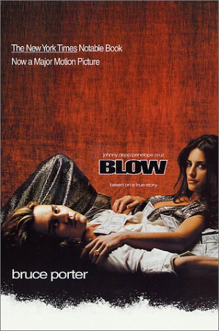 Blow How a Small-Town Boy Made $100 Million with the Medellin Cocaine Cartel and Lost It All 2nd 2001 (Revised) edition cover