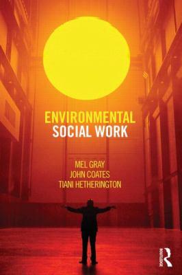 Environmental Social Work   2013 9780415678124 Front Cover