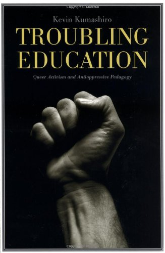 Troubling Education Queer Activism and Anti-Oppressive Pedagogy  2002 9780415933124 Front Cover
