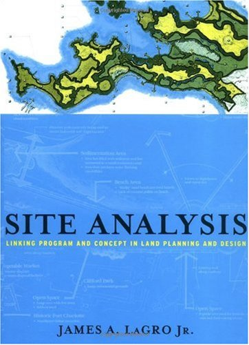 Site Analysis Linking Program and Concept in Land Planning and Design  2001 9780471344124 Front Cover