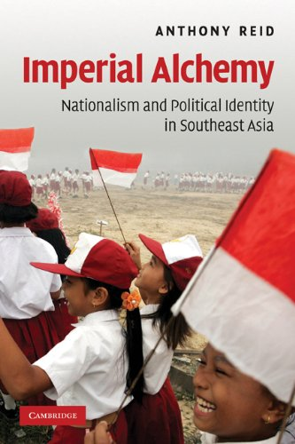 Imperial Alchemy Nationalism and Political Identity in Southeast Asia  2009 edition cover