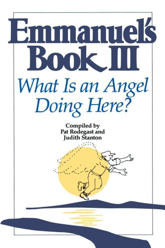 Emmanuel's Book III What Is an Angel Doing Here? N/A 9780553374124 Front Cover