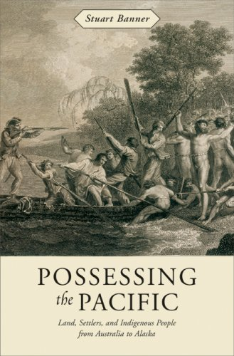 Possessing the Pacific Land, Settlers, and Indigenous People from Australia to Alaska  2007 edition cover