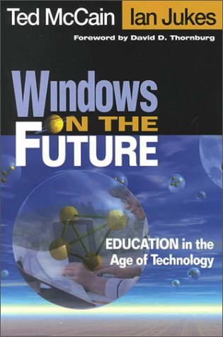 Windows on the Future Education in the Age of Technology  2001 9780761977124 Front Cover