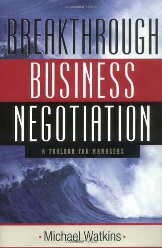 Breakthrough Business Negotiation A Toolbox for Managers  2002 9780787960124 Front Cover