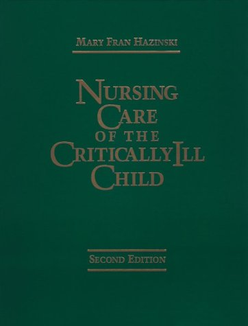 Nursing Care of the Critically Ill Child  2nd 1992 (Revised) 9780801653124 Front Cover