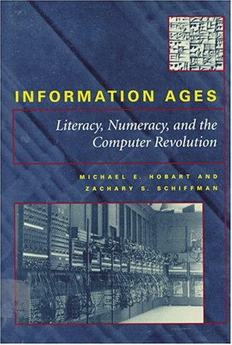 Information Ages Literacy, Numeracy, and the Computer Revolution  2000 edition cover