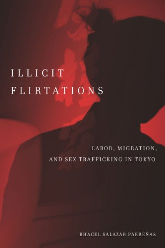 Illicit Flirtations Labor, Migration, and Sex Trafficking in Tokyo  2011 9780804777124 Front Cover