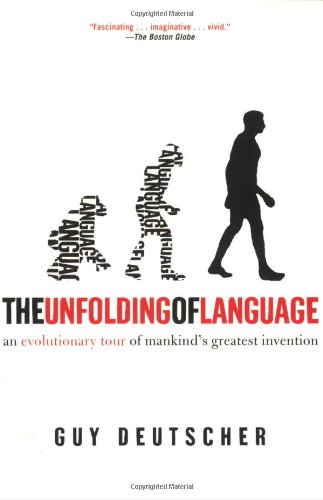 Unfolding of Language An Evolutionary Tour of Mankind's Greatest Invention N/A edition cover