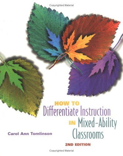 How to Differentiate Instruction in Mixed-Ability Classrooms, 2nd Edition  2nd 2001 9780871205124 Front Cover