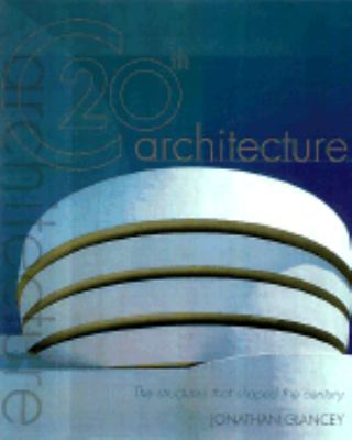 20th Century Architecture The Structures That Shaped the Twentieth Century N/A 9780879519124 Front Cover