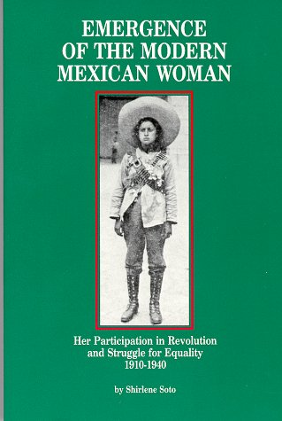 Emergence of the Modern Mexican Woman, 1910-1940 Her Participation in Revolution and Struggle for Equality  1990 edition cover