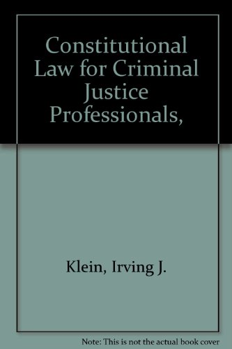 Constitutional Law for Criminal Justice Professionals 3rd 9780938993124 Front Cover