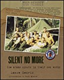 Silent No More The Alamo Scouts in Their Own Words  2013 9780983836124 Front Cover