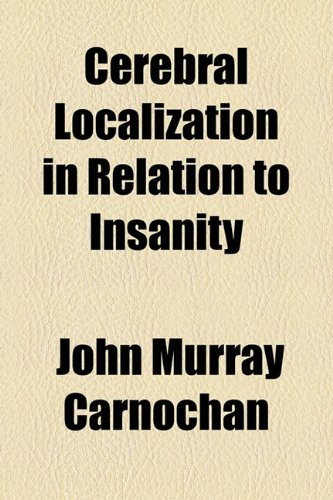 Cerebral Localization in Relation to Insanity  2010 edition cover