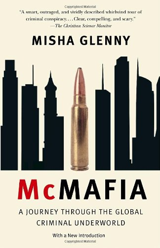 McMafia A Journey Throuh the Global Criminal Underworld  2009 9781400095124 Front Cover