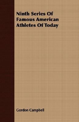 Ninth Series of Famous American Athletes of Today  N/A 9781406741124 Front Cover
